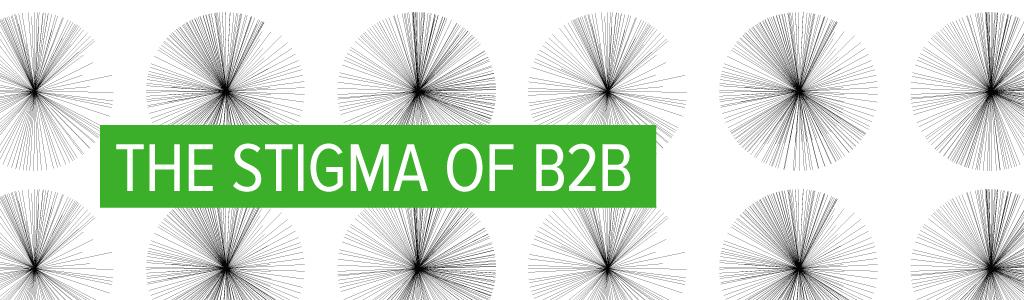The Stigma of B2B